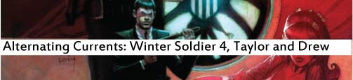 Alternating Currents: Winter Soldier 4, Taylor and Drew