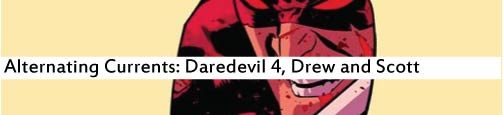 Alternating Currents: Daredevil 4, Drew and Scott