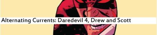 Alternating Currents: Daredevil 4, Drew and Scott