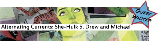 Alternating Currents: She-Hulk 5, Drew and Michael