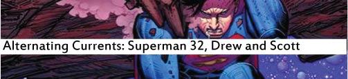 Alternating Currents: Superman 32, Drew and Scott
