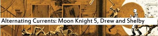 Alternating Currents: Moon Knight 5, Drew and Shelby