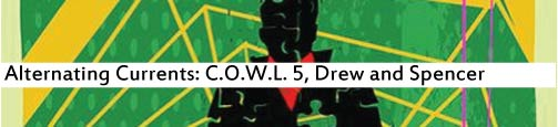 Alternating Currents: C.O.W.L. 5, Drew and Spencer