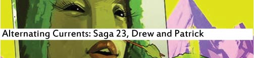 Alternating Currents: Saga 23, Drew and Patrick
