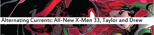 Alternating Currents: All-New X-Men 33, Taylor and Drew