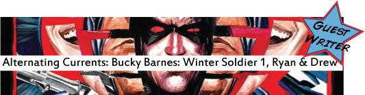 Alternating Currents: Bucky Barnes: The Winter Soldier 1, Ryan and Drew