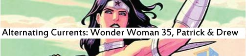 Alternating Currents: Wonder Woman 35, Patrick and Drew