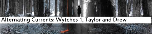 Alternating Currents: Wytches 1, Taylor and Drew