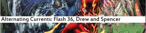 Alternating Currents: The Flash 36, Drew and Spencer