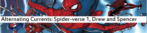 Alternating Currents: Spider-Verse 1, Drew and Spencer
