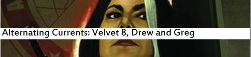 Alternating Currents: Velvet 8, Drew and Greg