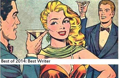 Best of 2014: Best Writer