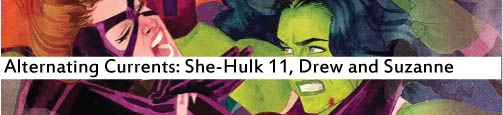 Alternating Currents: She-Hulk 11, Drew and Suzanne