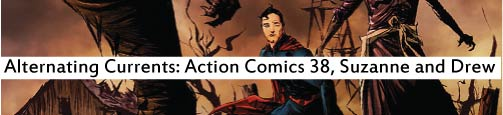 Alternating Currents: Action Comics 38, Suzanne and Drew