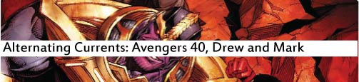 Alternating Currents: Avengers 40, Drew and Mark