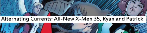 Alternating Currents: All-New X-Men 35, Ryan and Patrick