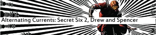 Alternating Currents: Secret Six 2, Drew and Spencer