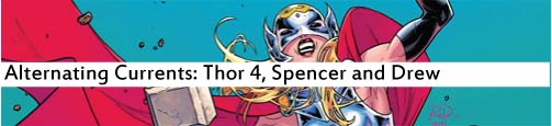 Alternating Currents: Thor 4, Spencer and Drew
