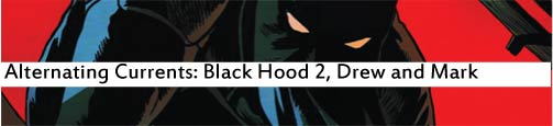 Alternating Currents: The Black Hood 2, Drew and Mark