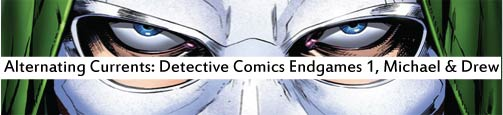Alternating Currents: Detective Comics Endgame, Michael and Drew