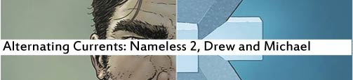 Alternating Currents: Nameless 2, Drew and Michael