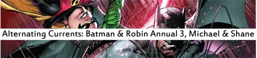 Alternating Currents: Batman and Robin Annual 3, Michael and Shane