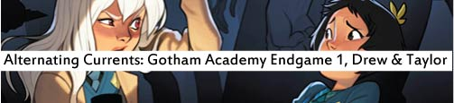 Alternating Currents: Gotham Academy Endgame 1, Drew and Taylor