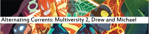 Alternating Currents: The Multiversity 2, Drew and Michael