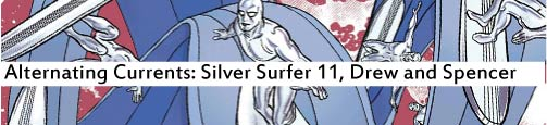 Alternating Currents: Silver Surfer 11, Drew and Spencer