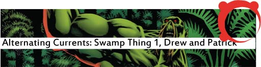 Alternating Currents: Swamp Thing 1: Drew and Patrick