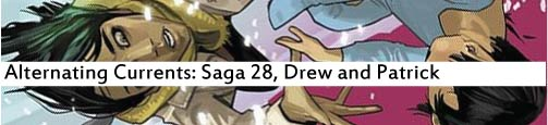 Alternating Currents: Saga 28, Drew and Patrick
