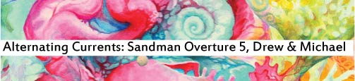 Alternating Currents: The Sandman Overture 5, Drew and Michael