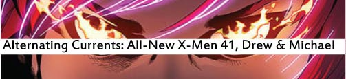 Alternating Currents: All-New X-Men 41, Drew and Michael