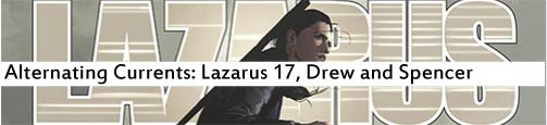 Alternating Currents: Lazarus 17, Drew and Spencer