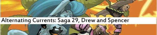 Alternating Currents: Saga 29, Drew and Spencer