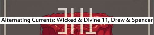 Alternating Currents: The Wicked + The Divine 11, Drew and Spencer