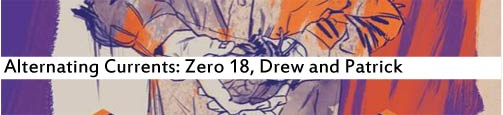 Alternating Currents: Zero 18, Drew and Patrick