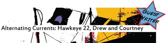 Alternating Currents: Hawkeye 22, Drew and Courtney