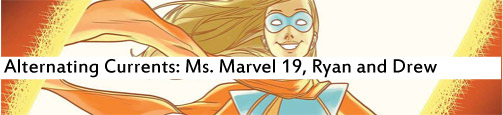 Alternating Currents: Ms. Marvel 19, Ryan and Drew