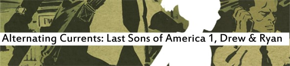 Alternating Currents: Last Sons of America 1, Drew and Ryan D.