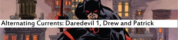 Alternating Currents: Daredevil 1, Drew and Patrick