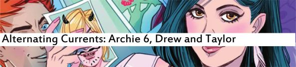 Alternating Currents: Archie 6, Drew and Taylor