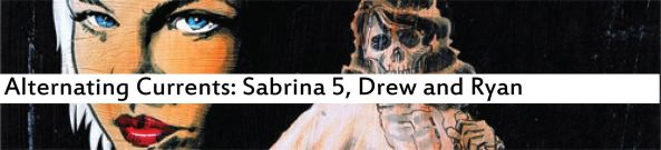 Alternating Currents: The Chilling Adventures of Sabrina 5, Drew and Ryan M.