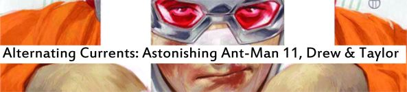Alternating Currents: Astonishing Ant-Man 11, Drew and Taylor