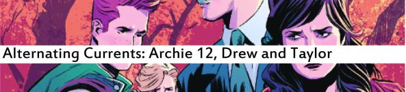 Alternating Currents: Archie 12, Drew and Taylor