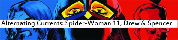 Alternating Currents: Spider-Woman 11, Drew and Spencer