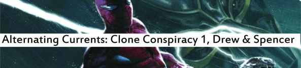 Alternating Currents: Clone Conspiracy 1, Drew and Spencer