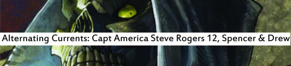 Alternating Currents: Captain America: Steve Rogers 12, Drew and Spencer