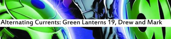 Alternating Currents: Green Lanterns 19, Drew and Mark