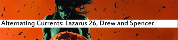 Alternating Currents: Lazarus 26, Drew and Spencer
